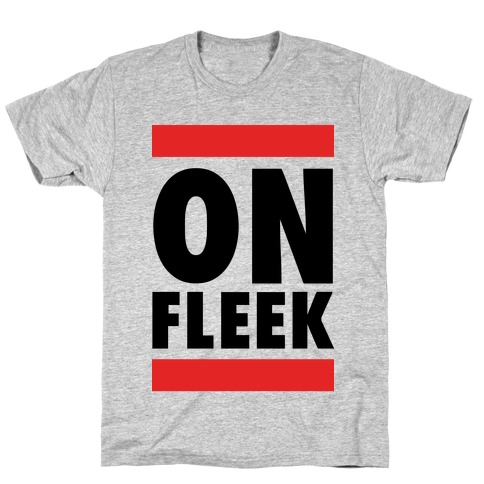 On Fleek (DMC Parody) Mens T-Shirt