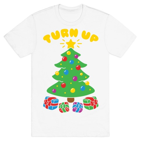 Turn Up The Tree T-Shirt