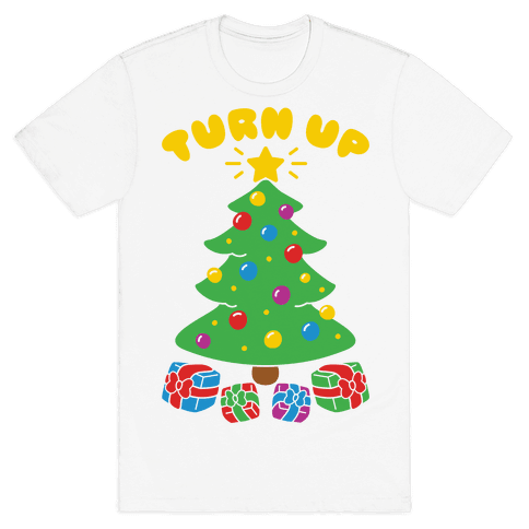 Turn Up The Tree Mens T-Shirt