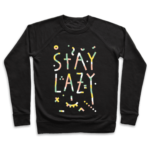 Stay Lazy Pullover