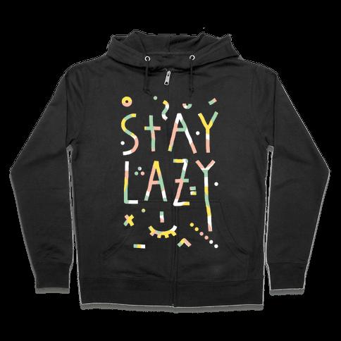 Stay Lazy Zip Hoodie