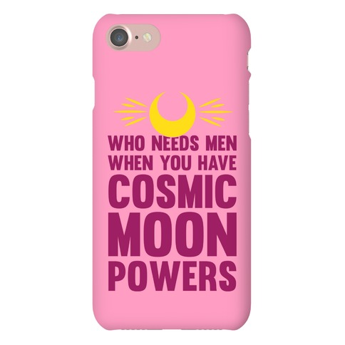 Who Needs Men When You Have Cosmic Moon Powers Phone Case