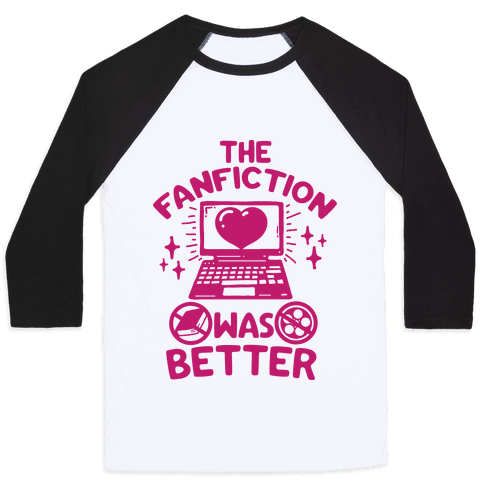 The Fanfiction Was Better Baseball Tee