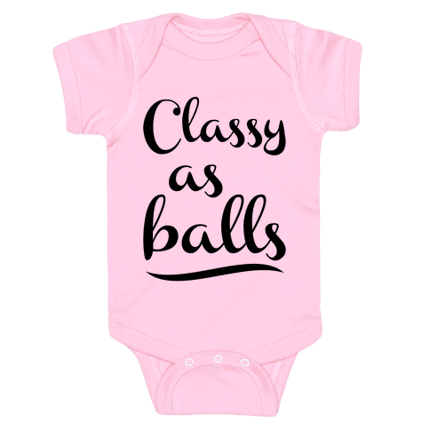 Classy As Balls Baby Onesy