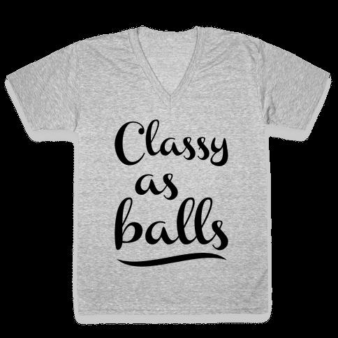 Classy As Balls V-Neck Tee Shirt