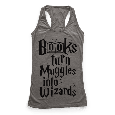 Reading Turns Muggles Into Wizards Racerback Tank Top
