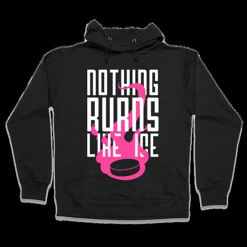 Nothing Burns Like Ice Hooded Sweatshirt