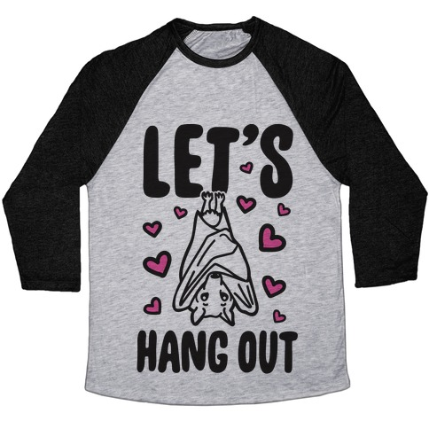 Let's Hang Out Baseball Tee