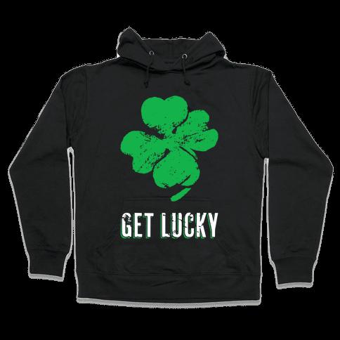 Get Lucky Hooded Sweatshirt