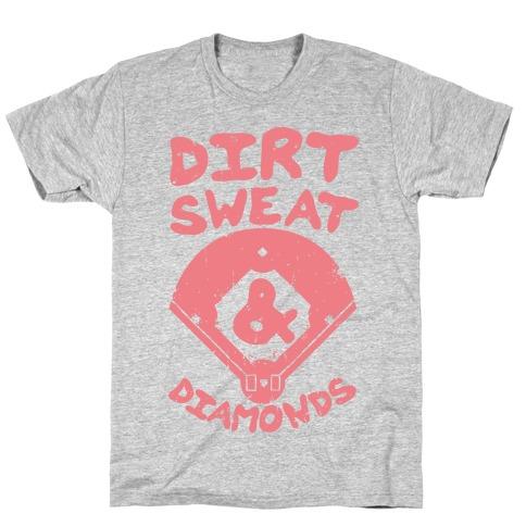 Dirt, Sweat, and Diamonds T-Shirt