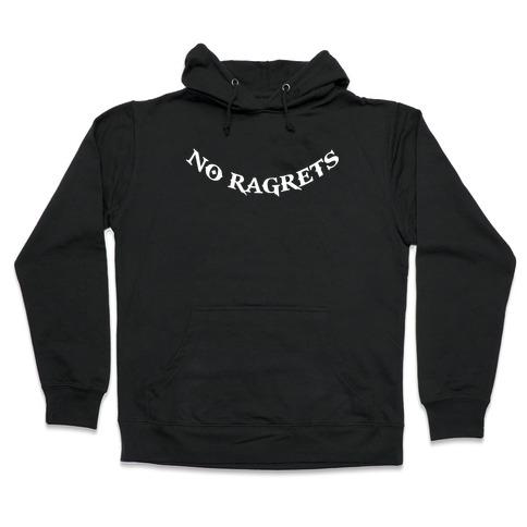 No Ragrets Hooded Sweatshirt