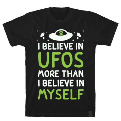 I Believe In UFOs More Than I Believe In Myself Mens T-Shirt