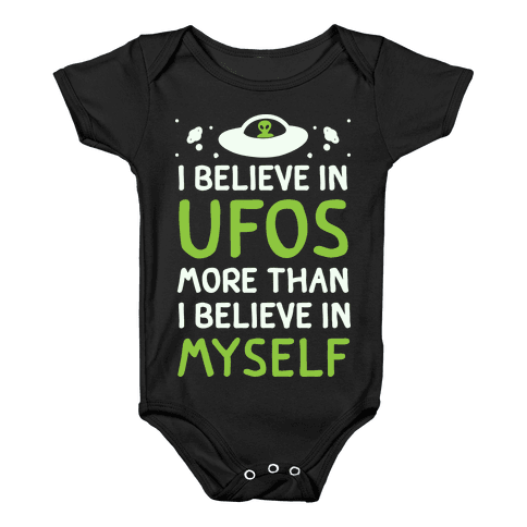 I Believe In UFOs More Than I Believe In Myself Baby Onesy