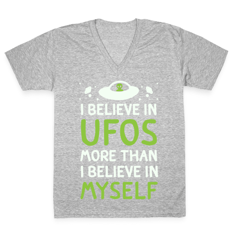 I Believe In UFOs More Than I Believe In Myself V-Neck Tee Shirt