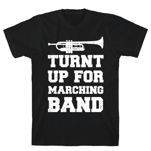 Turnt up for marching band