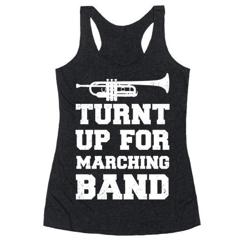 Turnt up for marching band Racerback Tank Top