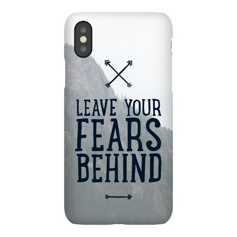 Leave Your Fears Behind Phone Case