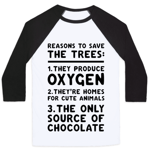 Reasons To Save The Trees Baseball Tee