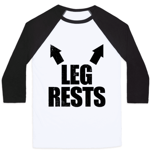 Leg Rests Baseball Tee