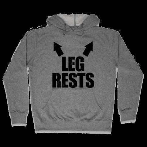 Leg Rests Hooded Sweatshirt