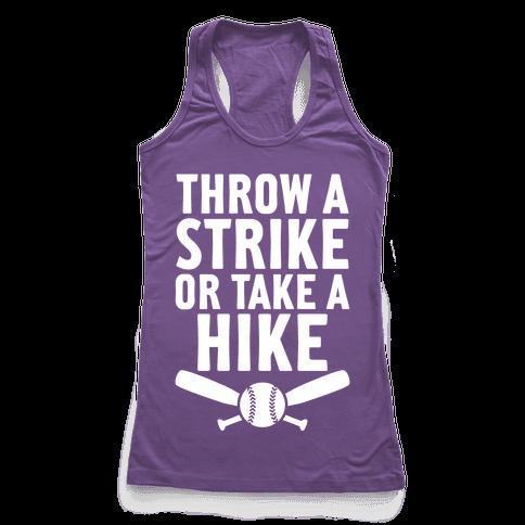 Throw A Strike Or Take A Hike Racerback Tank Top