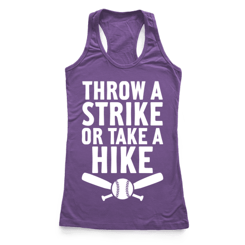 Throw A Strike Or Take A Hike Racerback Tank Top