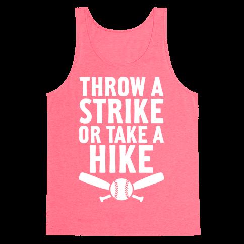 Throw A Strike Or Take A Hike Tank Top