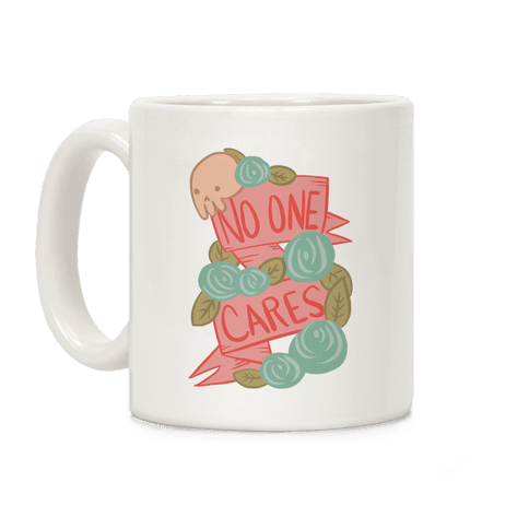 No one Cares Coffee Mug