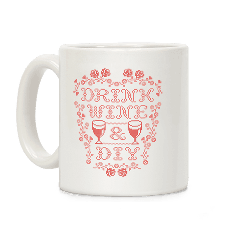 Drink Wine and D.I.Y.  Coffee Mug