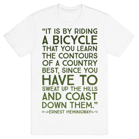 It Is By Bicycle That You Learn The Country Best (Ernest Hemingway) Mens T-Shirt