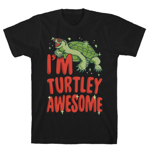 I'm Turtley Awesome Mens T-Shirt