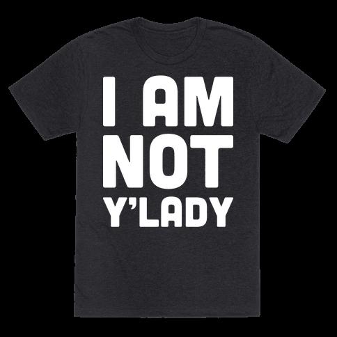 I Am Not Y'lady