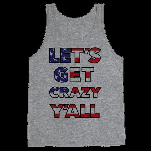 Let's Get Crazy Y'all Tank Top