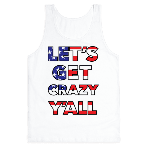 Let's Get Crazy Y'all Tank Top