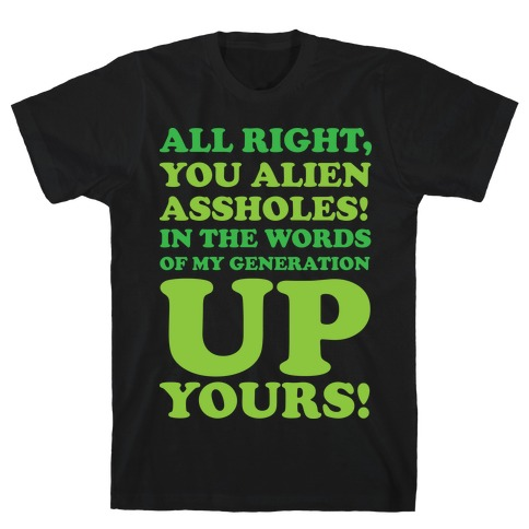 Alien Assholes (Independence Day) Mens T-Shirt