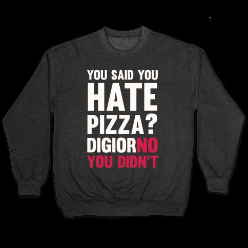 You Said You Hate Pizza? DiGiorNO You Didn't Pullover