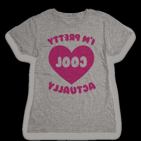 I'm Pretty Cool, Actually (Mirror) Womens T-Shirt