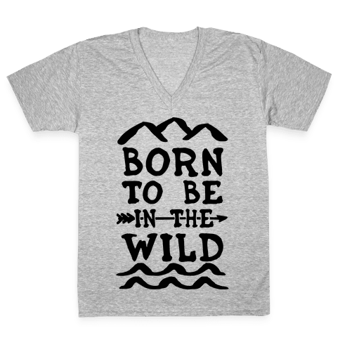 Born To Be In The Wild V-Neck Tee Shirt