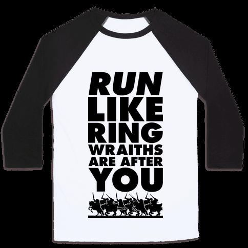Run Like Ringwraiths Are After You Baseball Tee