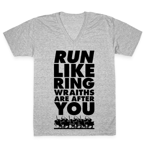Run Like Ringwraiths Are After You V-Neck Tee Shirt