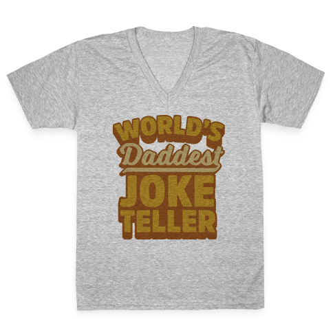 World's Daddest Joke Teller V-Neck Tee Shirt