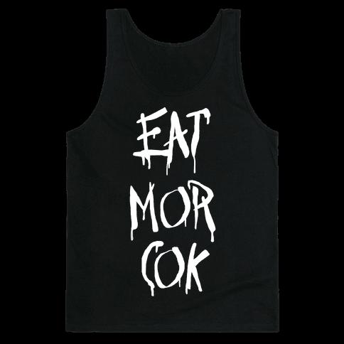 EAT MOR COK Tank Top