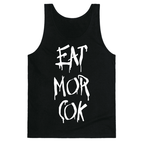EAT MOR COK Tank Top