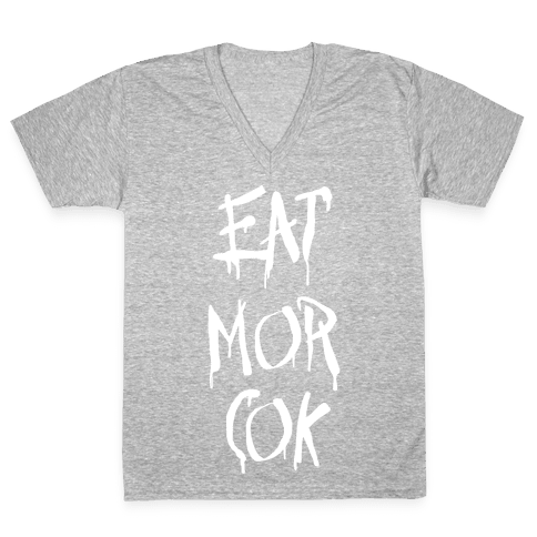 EAT MOR COK V-Neck Tee Shirt