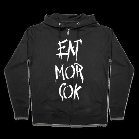 EAT MOR COK Zip Hoodie