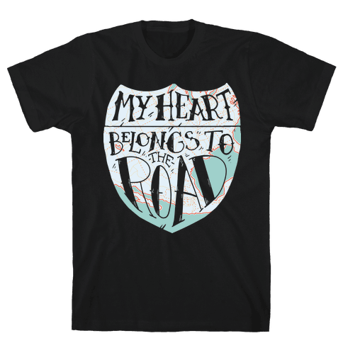 My Heart Belongs to the Road Mens T-Shirt