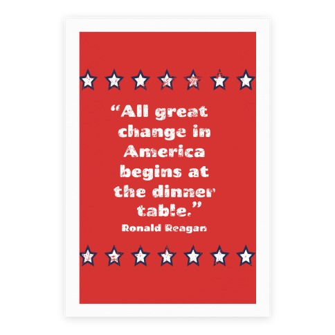 All Great Change in America Begins at the Dinner Table Poster