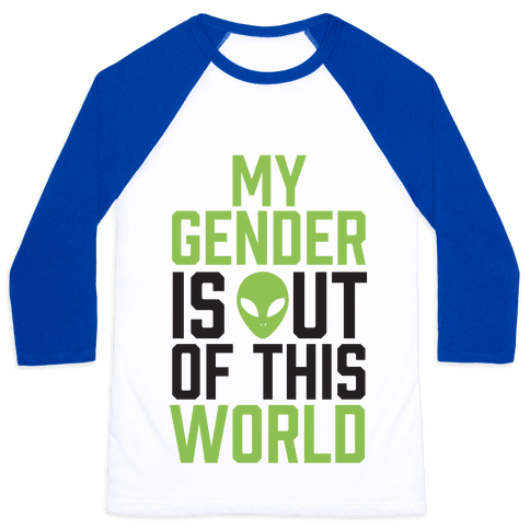 My Gender is Out of This World Baseball Tee