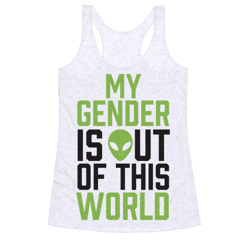 My Gender is Out of This World Racerback Tank Top