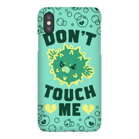 Don't Touch Me (Pufferfish) Phone Case